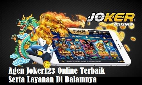 Agen Joker123 Online Terbaik Serta Layanan Di Dalamnya